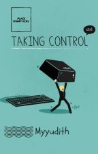 Taking Control by myyudith