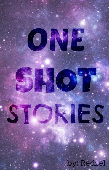 One Shot Stories (Compilation) by redzeL
