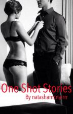 One Shot Stories by natashamcnairrr