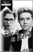 She Is A Nerd [Niall Horan Fanfic] by abcde1D