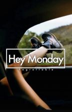 Hey Monday by regrettable