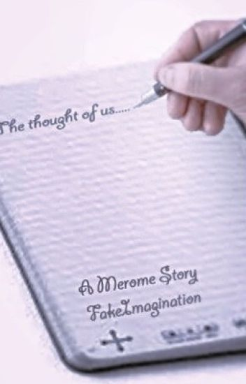 The Thought of Us: A Merome Fanfiction