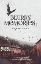 Blurry Memories (Editando) by Bennett44