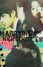 Marrying the High School Girl by unknownUserwhat