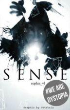 Sense #WeAreDystopia by sophia_vl