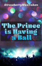 The Prince is Having a Ball by strawberrywastaken