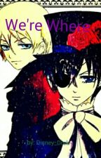 We're Where! (a Black Butler fanfic) by Anime_Lydia_Land