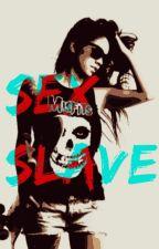 Sex Slave (Zayn Malik) by WritingSuperwoman