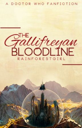 The Gallifreyan Bloodline by RainforestGirl