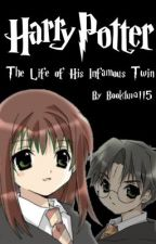 Harry Potter: the Life of his Infamous Twin [SLOW UPLOAD] sorry *-* by bookluva115