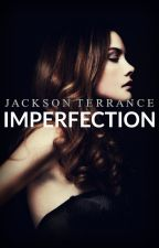 Imperfection by JacksonTerrance