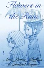 Flowers in the Rain ~SebaCiel~ by Ami_Loves_Muffins
