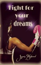Fight for your dreams by JasminMahmood