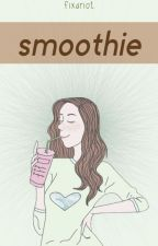 smoothie ➳ l.h by fixariot