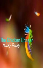 The Chicken Chaser by TheRabidHusky