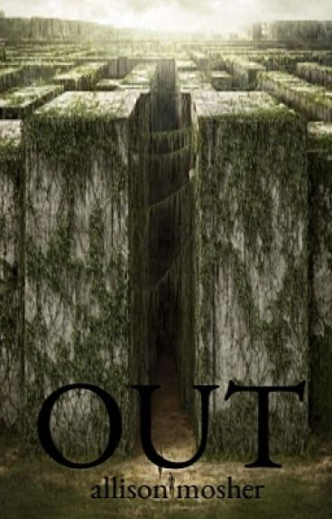 OUT ~ Maze Runner Fanfiction