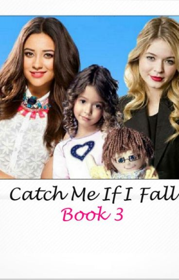 Catch Me If I Fall (Emily and Alison) - Book 3