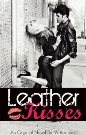 Leather Kisses by writexmusic