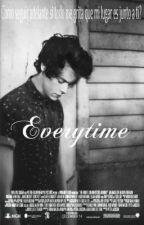 Everytime (Harry Styles y Tu) COMPLETA by fireprxxf1