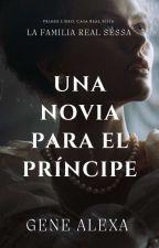 Una Novia Para El Príncipe (Book#1). by GenesisL_Alex