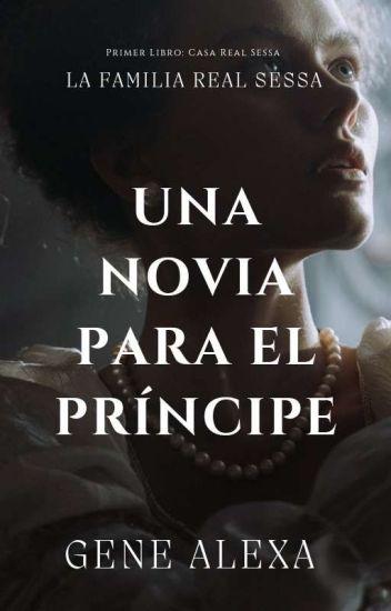 Una Novia Para El Príncipe (Book#1).