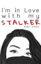 I'm In Love with my Stalker by nine-angel