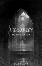 A Broken City by SlaveSakura