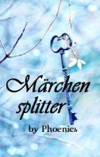Märchensplitter by phoenics