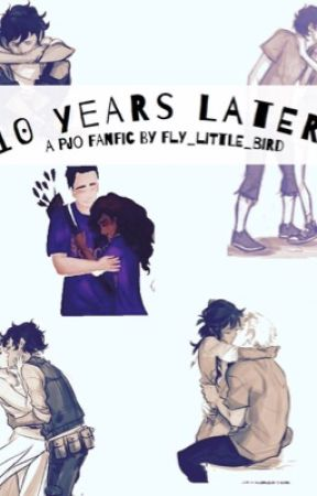 10 Years Later ( A Percy Jackson Fan Fiction) - 2) Percy
