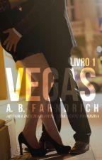 O que acontece em Vegas fica em Vegas... ou não! (VEGAS #1) by anafahndrich