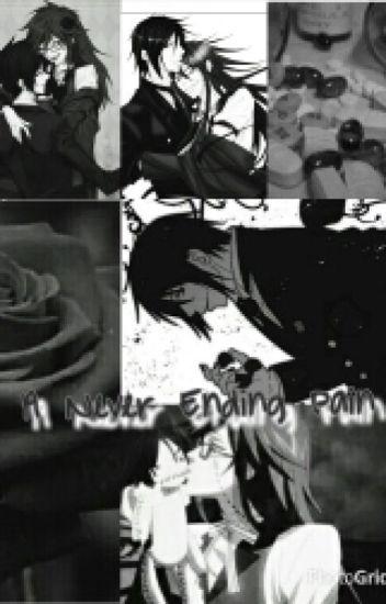 A Never Ending Pain ( Sebastian x Suicidal!Grell ) - Laura