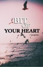 bit of your heart // ls by awnjones