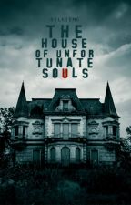 The House of Unfortunate Souls by SelkieMC
