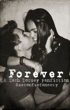 forever // zach dorsey {EDITING} by 5secondsofameezy