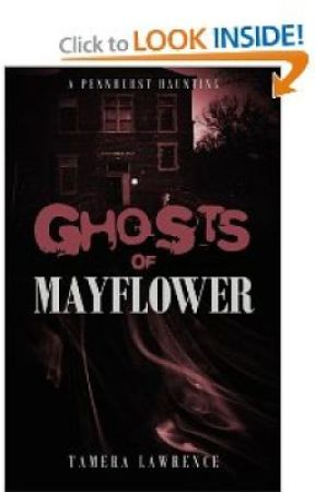 GHOSTS OF MAYFLOWER: A PENNHURST HAUNTING by TameraLawrence