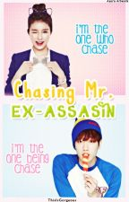 Chasing Mr.Ex-Assasin by ThisIsGorgeous