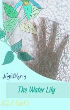 Water Lily (Avatar Fanfic) by NightMercy