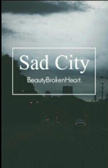 Sad City.