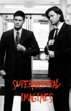 Supernatural Imagines by TheOneTimeForgot