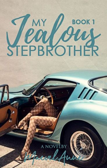 My Jealous Stepbrother (Book 1) [PUBLISHED]
