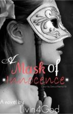 A mask of innocence *On hold* by Livin4God