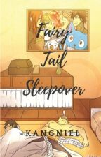Fairy Tail Sleepover! by xxtreexkpopxx