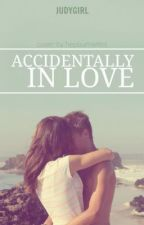 Accidentally, In love by judygirl