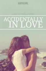 Accidentally  In love by judygirl