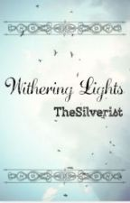 Withering Lights by TheSilverist