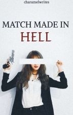 Match Made in Hell by Ms_ABnormal