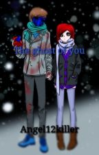 The ghost of you ~Eyeless Jack~ [En pausa] by Angel12killer