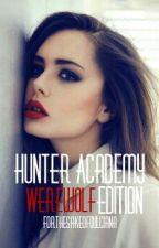 Hunter Academy: Werewolf Edition by ForTheSakeOfDulciana