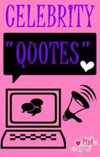 Celebrity Quotes! by PinkPurplet