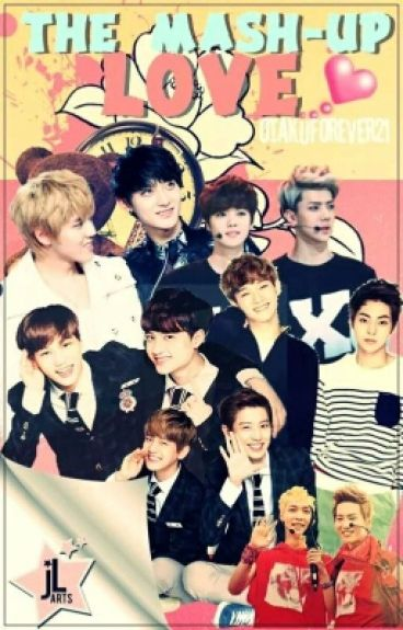 The Mash-Up Love (EXO OTP's)